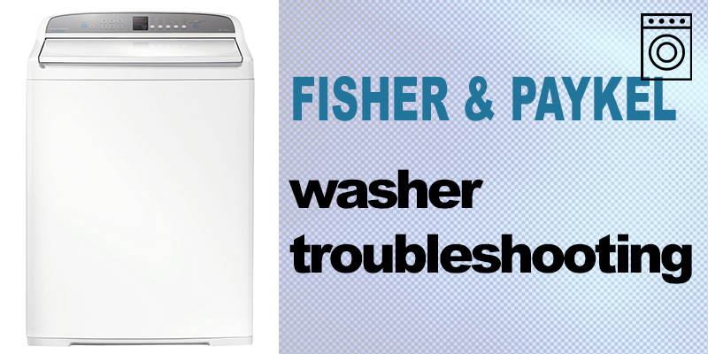 Fisher & paykel washer troubleshooting