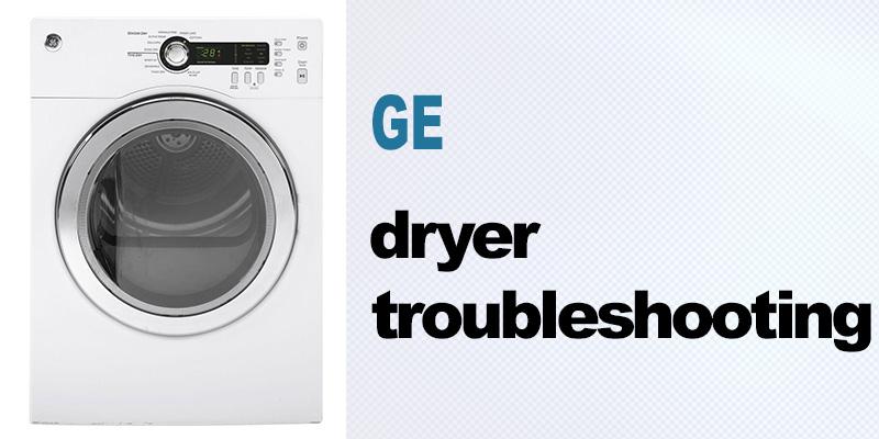 GE dryer troubleshooting