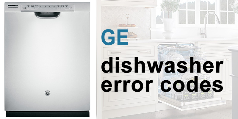 Ge dishwasher error codes