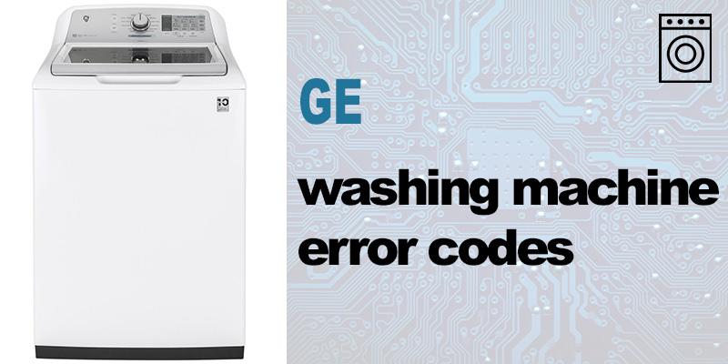 Ge washer error codes