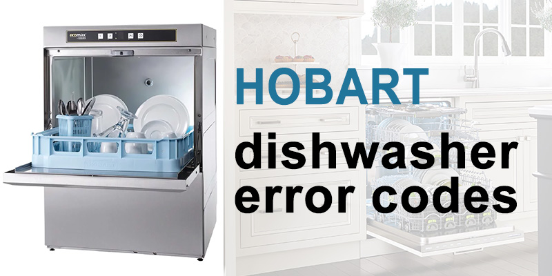 Hobart dishwasher error codes