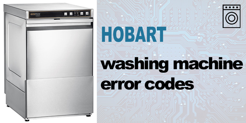 Hobart washer error codes