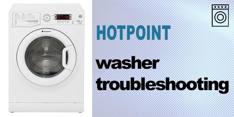 Hotpoint washer troubleshooting