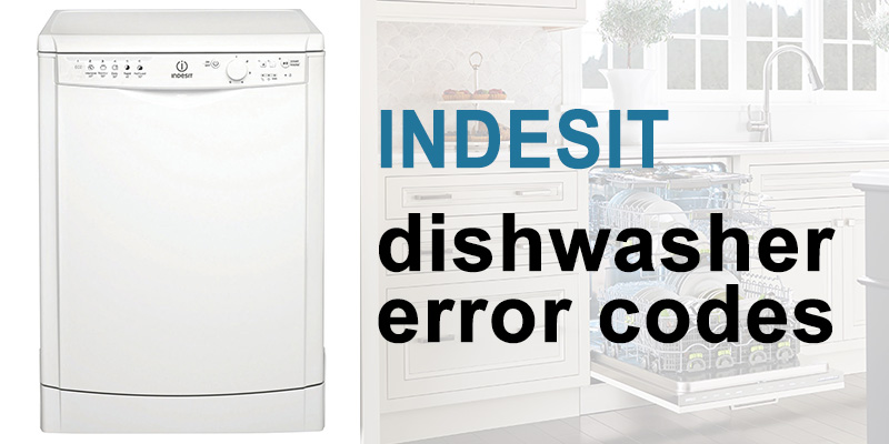 Indesit dishwasher error codes