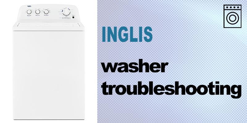 Inglis washer troubleshooting