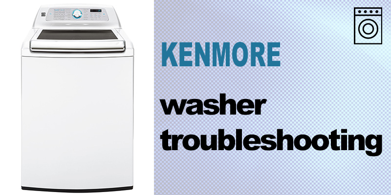 Kenmore washer troubleshooting