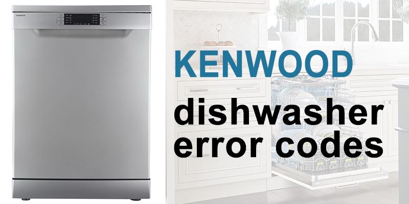Kenwood dishwasher error codes