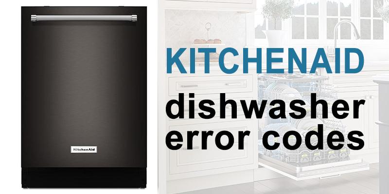 Kitchenaid dishwasher error codes