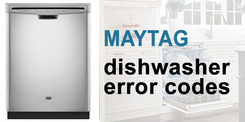 Maytag dishwasher error codes