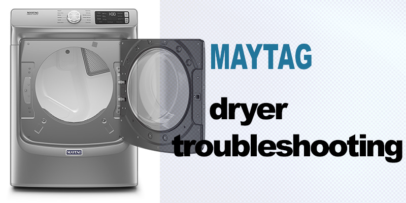 Maytag dryer troubleshooting