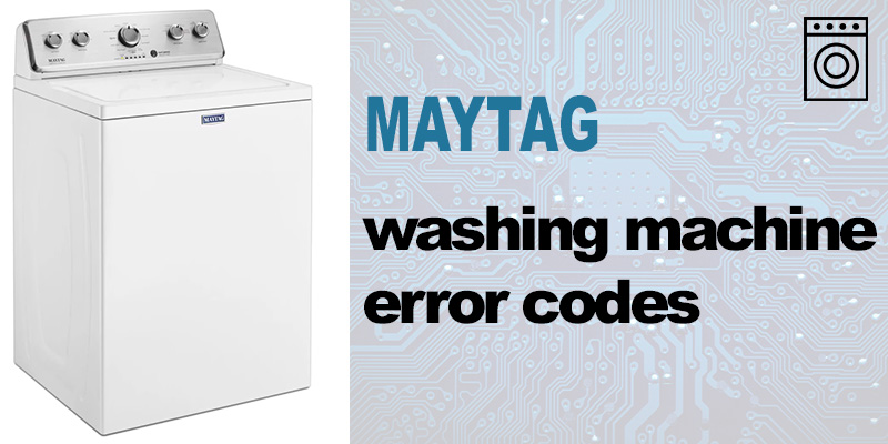 Maytag washer error codes