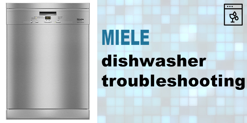 Miele dishwasher troubleshooting