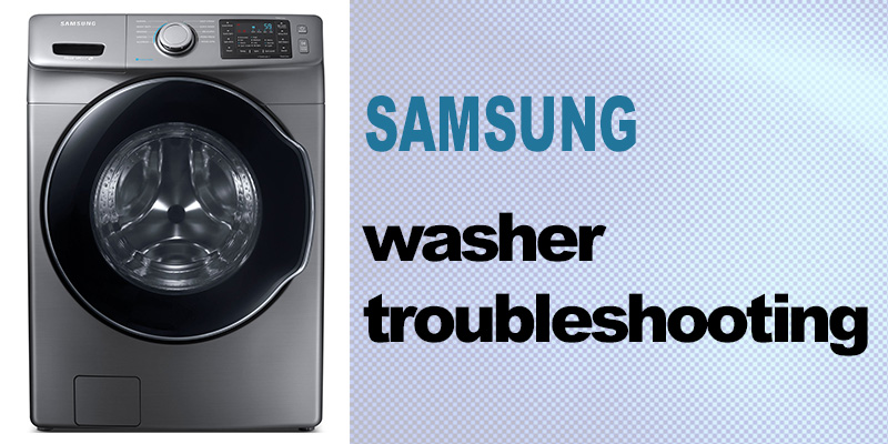 Samsung washer troubleshooting