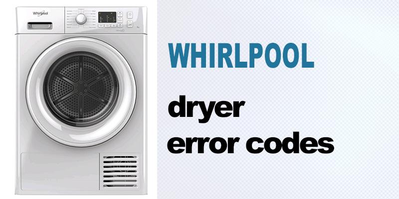Whirlpool dryer error codes