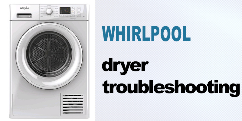 Whirlpool dryer troubleshooting