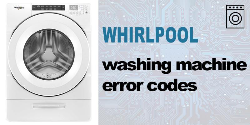 Whirlpool washer error codes