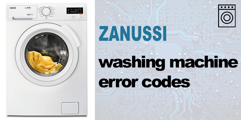 Zanussi washer error codes